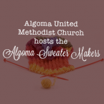 ALgoma UMC Hosts Sweater Makers